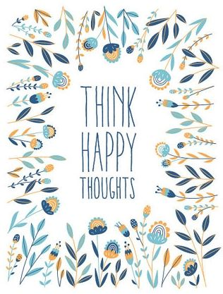 Think happy thoughts. | @lifeadvancer | #lifeadvancer