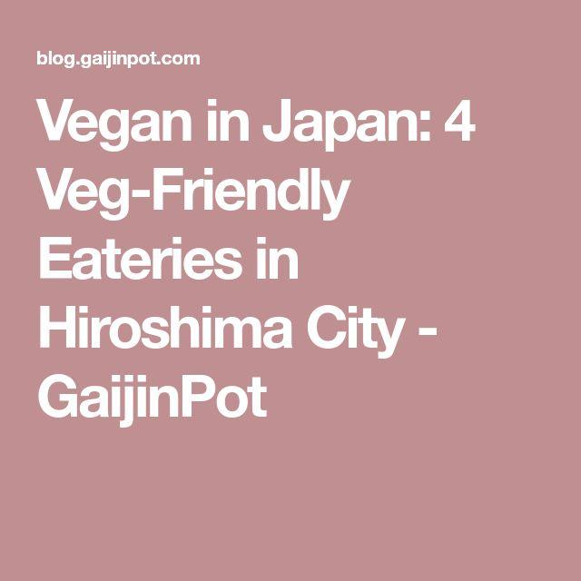 Vegan in Japan: 4 Veg-Friendly Eateries in Hiroshima City - GaijinPot