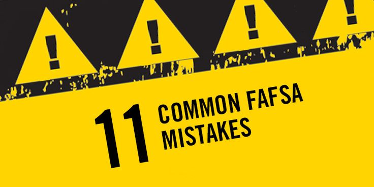 11 Common FAFSA Mistakes!! super super important from the official website