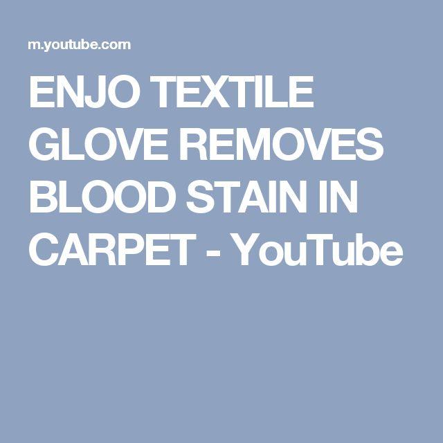ENJO TEXTILE GLOVE REMOVES BLOOD STAIN IN CARPET - YouTube