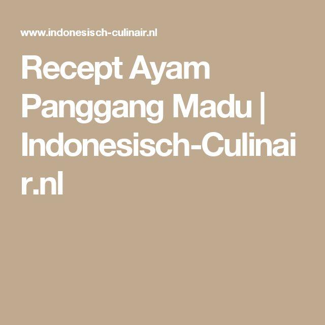 Recept Ayam Panggang Madu | Indonesisch-Culinair.nl