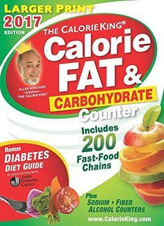 The CalorieKing Calorie, Fat & Carbohydrate Counter 2017: Larger Print Edition