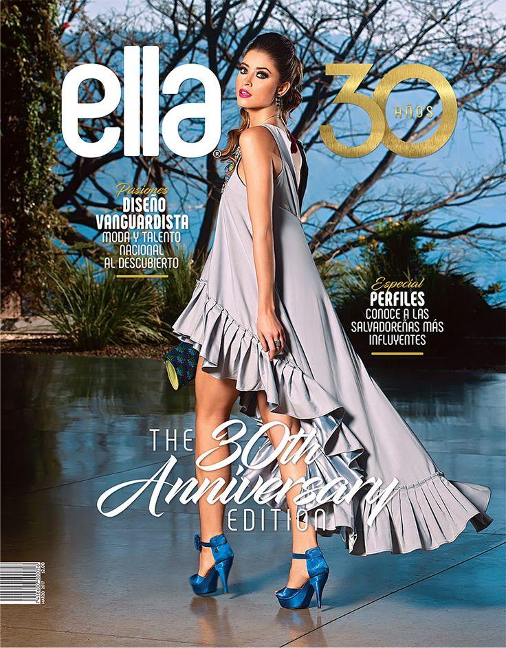 Portada 30 aniversario revista Ella (El Salvador) -marzo 2017-. El rostro de la tapa es Ana Girault, Miss México 2016.