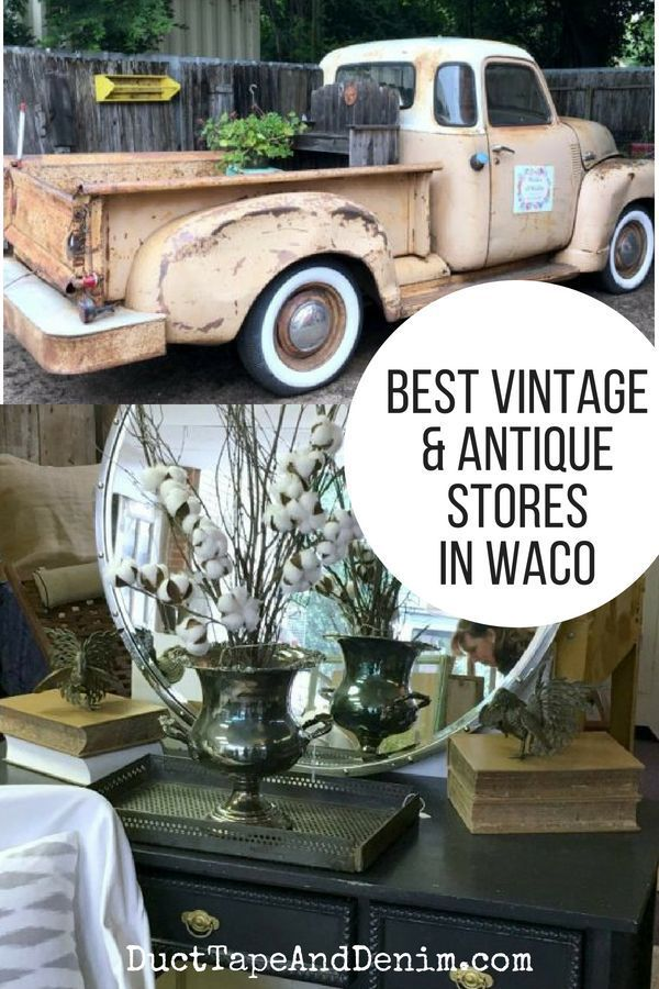 27 Of The Best Vintage And Antique Stores In Waco Texas Antique