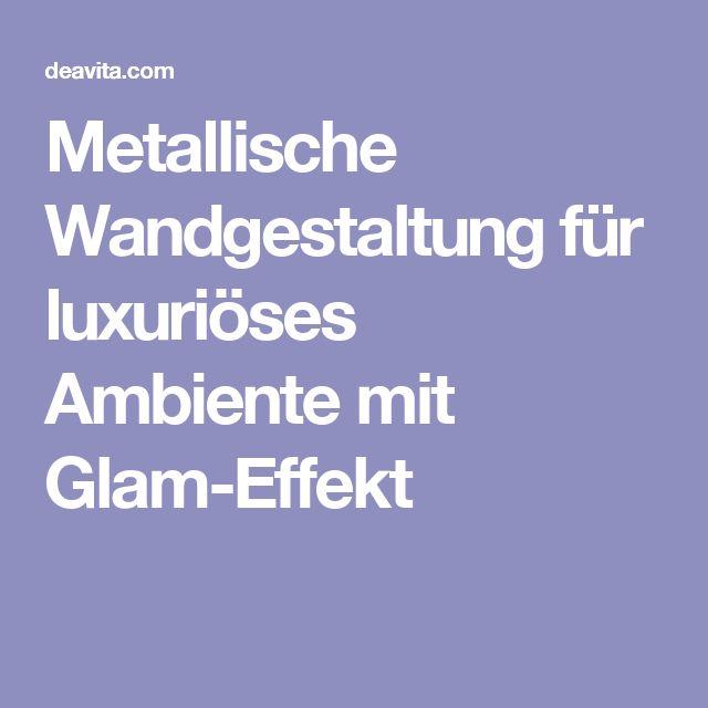 Metallische Wandgestaltung für luxuriöses Ambiente mit Glam-Effekt