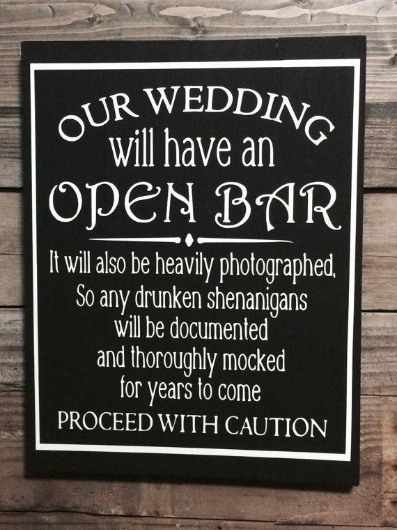 Hey, I found this really awesome Etsy listing at https://www.etsy.com/listing/241651150/drunken-shenanigans-open-bar-wedding