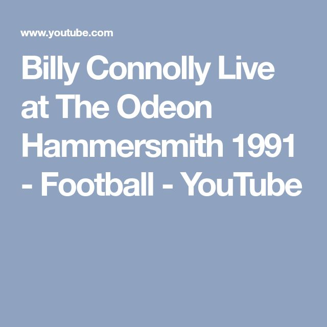 Billy Connolly Live at The Odeon Hammersmith 1991 - Football - YouTube