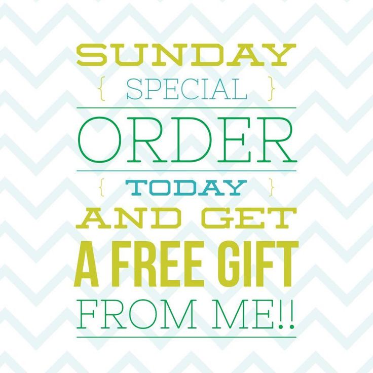 Sunday Special - order = free gift
