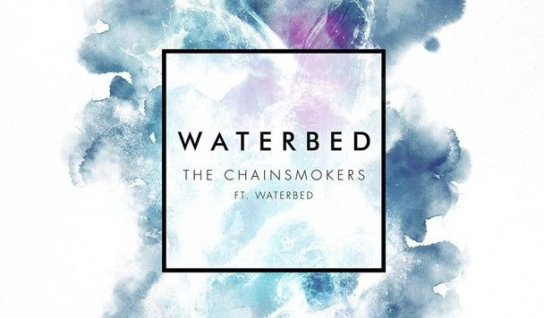 """The Chainsmokers do it again with """"Waterbed"""" — EDM Canada"""
