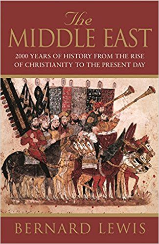 The Middle East: 2000 Years of History from the Rise of Christianity to the Present Day: Amazon.co.uk: Bernard Lewis, Professor Bernard Lewis: 9781842121399: Books