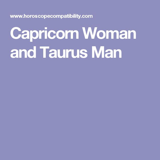 Taurus Man and Capricorn Woman Astromatcha