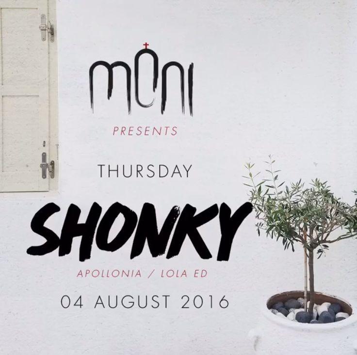 SHONKY @ Moni Club  August 4th