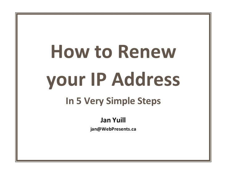 how-to-renew-your-ip-address by Jan Yuill via Slideshare
