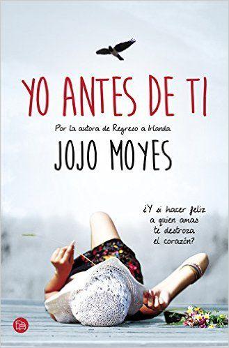 Yo Antes De Ti (NARRATIVA): Amazon.es: JOJO MOYES: Libros