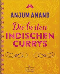 Kochbuch von Anjum Anand: Die besten indischen Currys