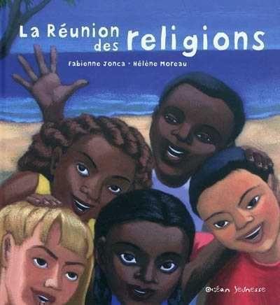 La réunion des religions - Jonca / Moreau http://cataloguescd.univ-poitiers.fr/masc/Integration/EXPLOITATION/statique/recherchesimple.asp?id=149622376