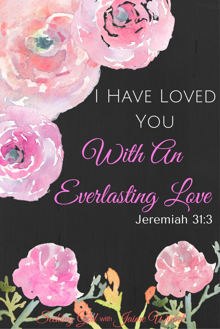 God's Love for us will never end! Amen! He has reminded us in Jeremiah 31:3 I have Loved You with an Everlasting Love!  God is Faithful and Seeks a Relationship with us to pour out this love!