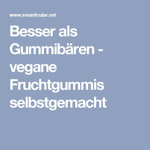 Besser als Gummibären - vegane Fruchtgummis selbstgemacht