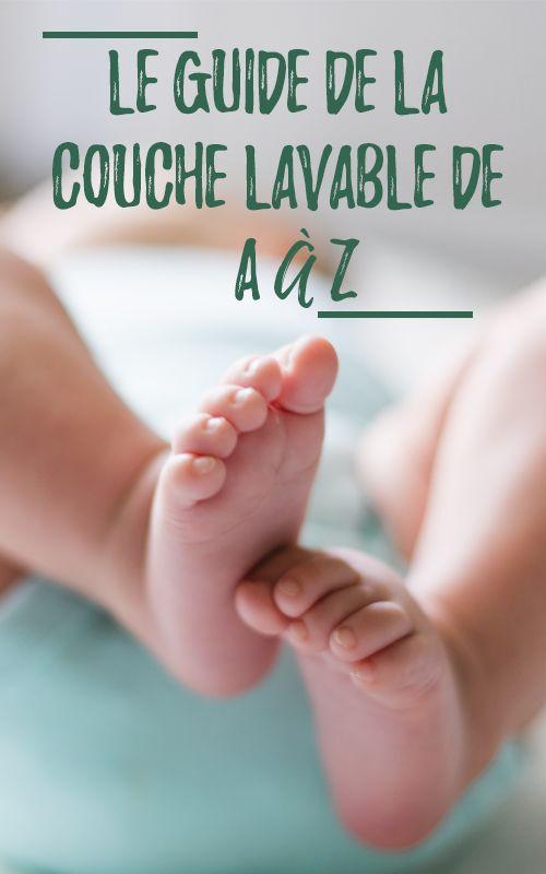 Le guide de la couches lavables de A à Z ! #couches #lavables #bebe #guide
