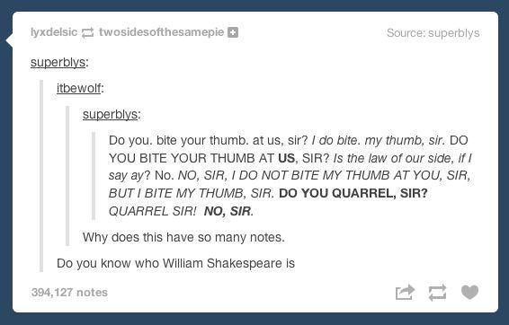 Because Shakespeare.