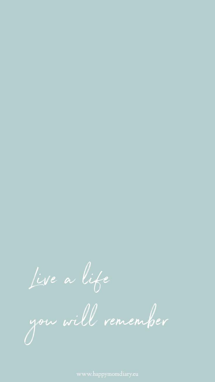 Life a life you will remenber – Hintergrundbilder für dein Handy