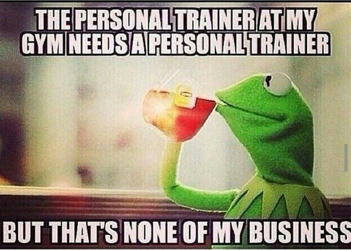 The Best Of The That S None Of My Business Kermit Meme: 36 Best Images About Gym Humor On Pinterest