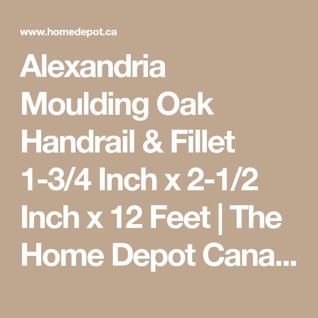 Alexandria Moulding Oak Handrail & Fillet 1-3/4 Inch x 2-1/2 Inch x 12 Feet | The Home Depot Canada