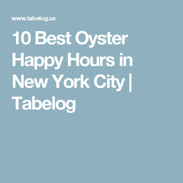 10 Best Oyster Happy Hours in New York City | Tabelog
