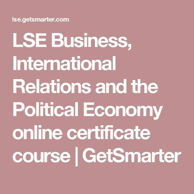 LSE Business, International Relations and the Political Economy online certificate course | GetSmarter