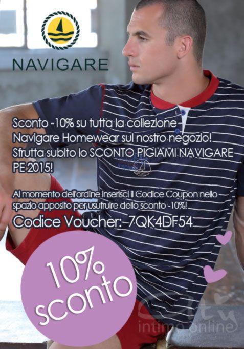 Sconto PIGIAMI NAVIGARE! Sconto -10% su tutta la collezione Navigare Homewear sul nostro negozio! Sfrutta subito lo SCONTO PIGIAMI NAVIGARE PE 2015! Al momento dell'ordine inserisci il Codice Coupon nello spazio apposito per usufruire dello sconto -10%! Codice Voucher:  7QK4DF54 http://www.atyintimoonline.it/214-pigiami-uomo-estivi