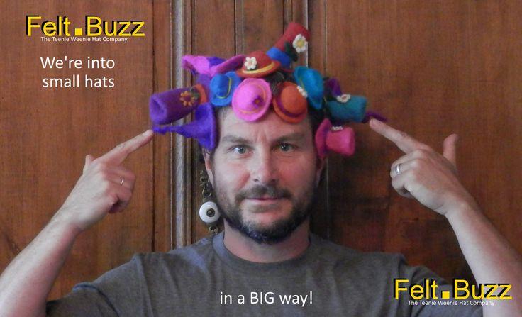 Felt.Buzz: we're into small hats in a BIG way!