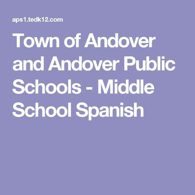 Town of Andover and Andover Public Schools - Middle School Spanish