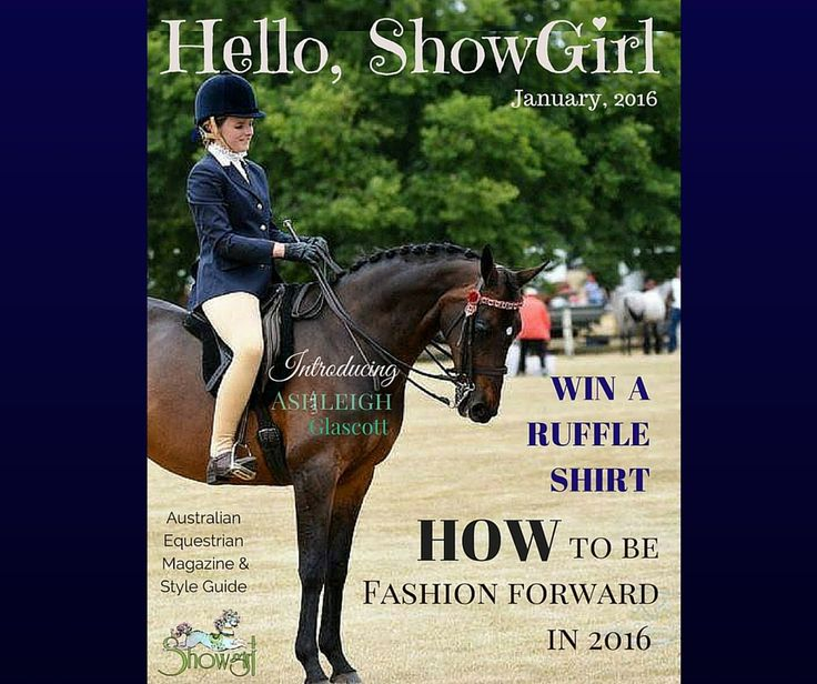 How To Be Fashion Forward in 2016 http://showgirlequestrian.com.au/hello-showgirl-january-2016/