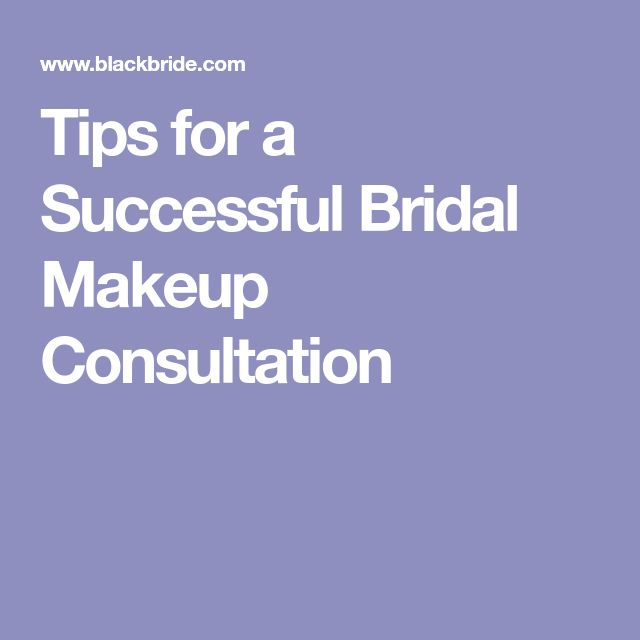 Tips for a Successful Bridal Makeup Consultation