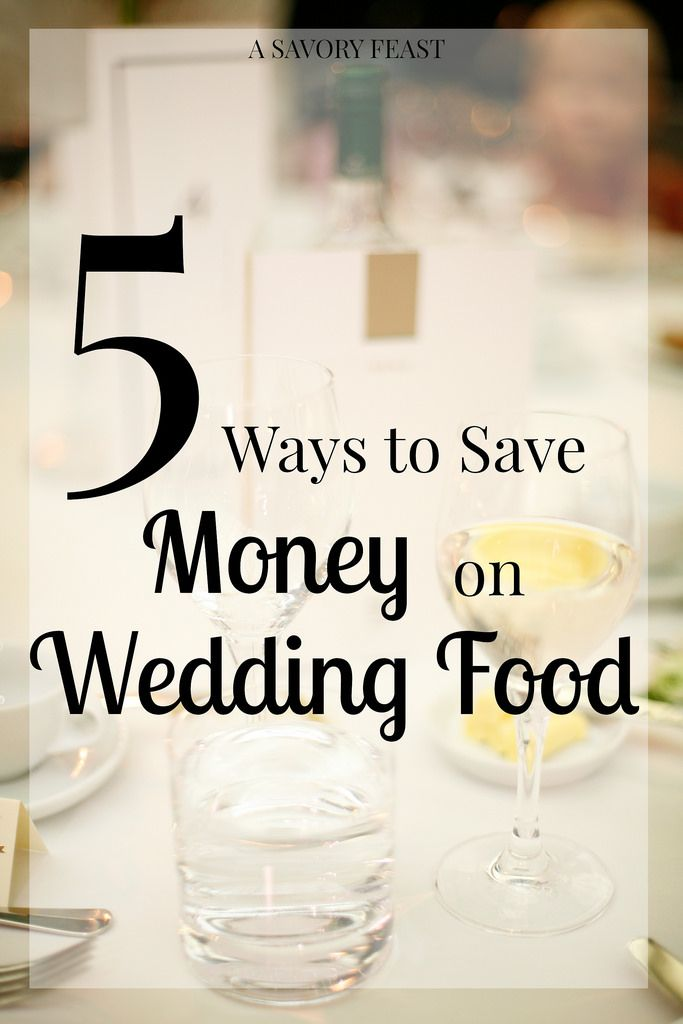 5 Ways to Save Money on Wedding Food. Easy tips for having delicious food on a budget.