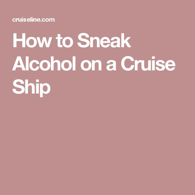 25 Best Ideas About How To Sneak Alcohol On Pinterest