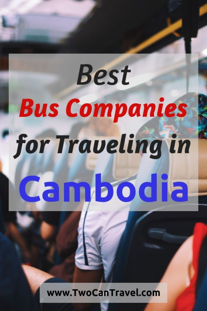 Best Bus Companies In Cambodia 2019 Asia Travel Cambodia