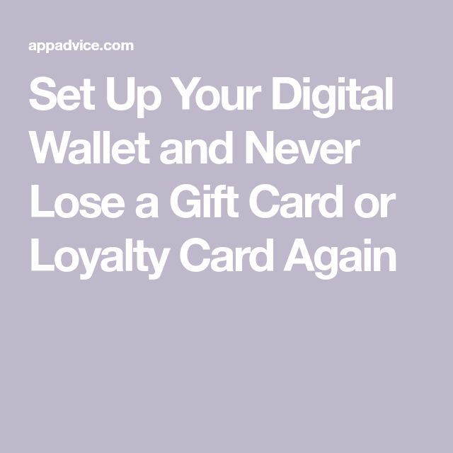 Set Up Your Digital Wallet and Never Lose a Gift Card or Loyalty Card Again