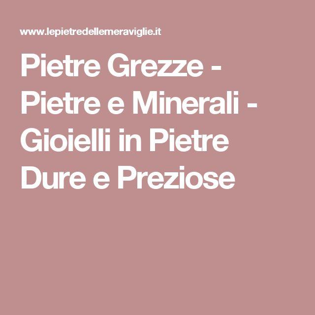 Pietre Grezze - Pietre e Minerali  - Gioielli in Pietre Dure e Preziose