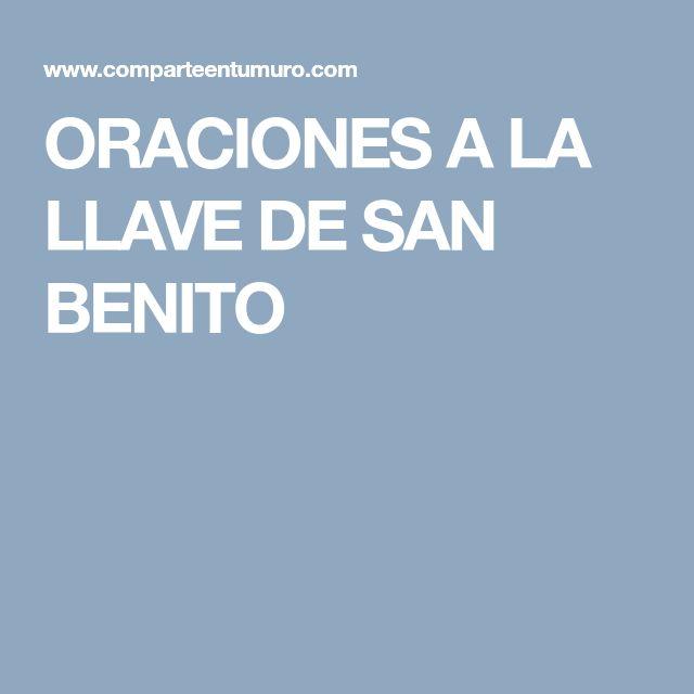 ORACIONES A LA LLAVE DE SAN BENITO