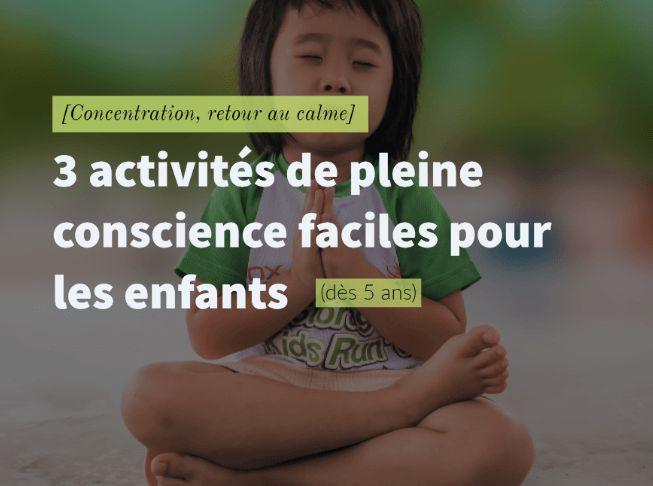 [Concentration, retour au calme] 3 activités de pleine conscience faciles pour les enfants (dès 5 ans) – à l'école et la maison