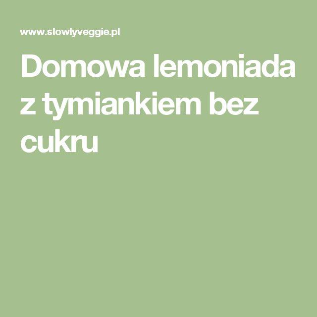 Domowa lemoniada z tymiankiem bez cukru