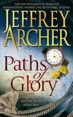 Paths of Glory : Jeffery Archer The best book I have ever read, without a doubt