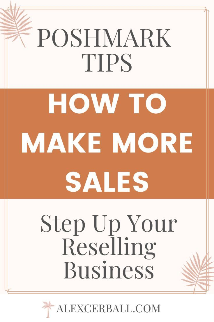 How To Sell On Poshmark Use These Tips To Make More Sales In 2020 In 2020 Things To Sell Selling Clothes Online Selling On Poshmark