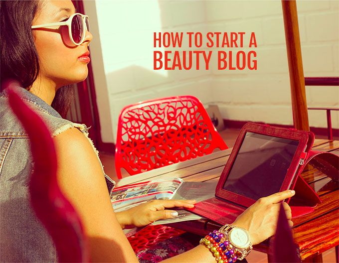 How to start a beauty blog - Beauty Blog School