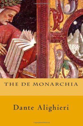 'The De Monarchia' by Dante Alighieri (Author), Paul A. Boer Sr. (Editor), Aurelia Henry (Translator)  #Great #Books #World #Classics #Books #Western #Canon #Religion #Catholic #Politics #Church #Christianity