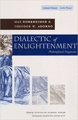 Dialectic of Enlightenment (Max Horkheimer, Theodor Adorno)