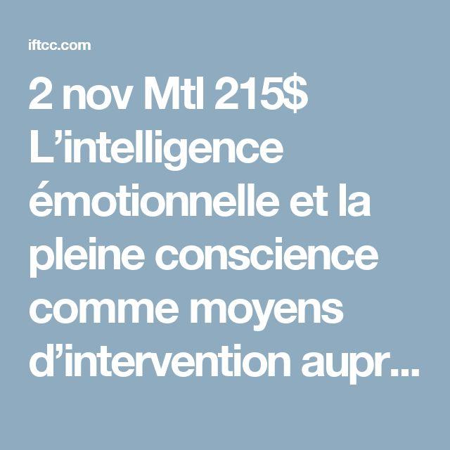 2 nov Mtl 215$  L'intelligence émotionnelle et la pleine conscience comme moyens d'intervention auprès des jeunes - IFTCC