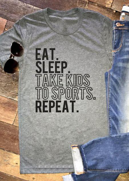 Eat Sleep Take Kids To Sports Repeat T-Shirt - Fairyseason