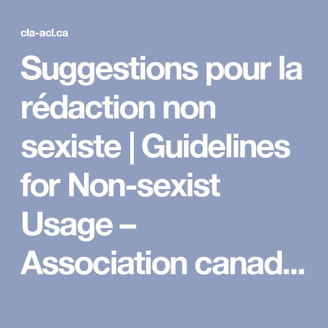 Suggestions pour la rédaction non sexiste | Guidelines for Non-sexist Usage – Association canadienne de linguistique | Canadian Linguistic Association